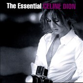 Celine Dion: The Essential Celine Dion