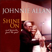 Johnnie Allan: Shine on and Favorites from the Past