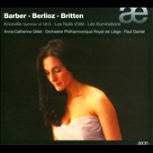 Barber: Summer of 1915; Berlioz: Les Nuits d'ete; Britten: Les Illuminations / Anne-Catherine Gillet, soprano