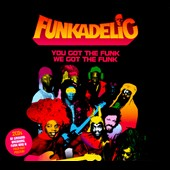 Funkadelic: You Got the Funk, We Got the Funk [Digipak]