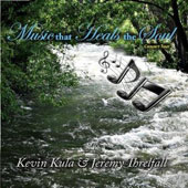 Jeremy Threlfall/Kevin Kula: Music That Heals the Soul