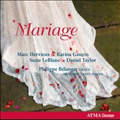 Mariage - Mendelssohn & Wagner Wedding Marches and vocal airs sung by Marc Hervieux, Karina Gauvin, Suzie LeBlanc