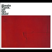 Shasta Flock: Off the Shelf [Digipak]