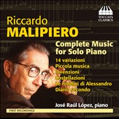 Riccardo Malipiero: Complete Music for Solo Piano / José Raul Lopez, piano