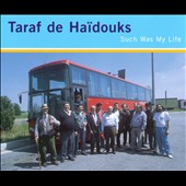 Taraf de Haïdouks: Such Was My Life