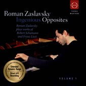 Zaslavsky plays Schumann & Liszt - Ingenious Opposites, Vol. 1 / Roman Zaslavsky, piano