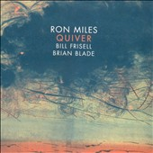 Ron Miles (Trumpet)/Bill Frisell/Brian Blade: Quiver [Digipak] *
