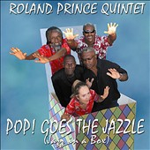 Roland Prince: Pop! Goes the Jazzle