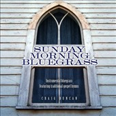 Craig Duncan: Sunday Morning Bluegrass: Instrumental Bluegrass Featuring Traditional Gospel Hymns