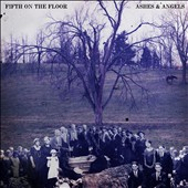 Fifth on the Floor: Ashes & Angels *
