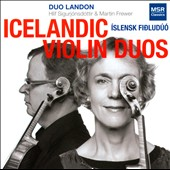 Icelandic Violin Duos by Davidsson, Sigurbjornsson, Stefansson, Runarsdottir, Tomasson, Sveisson / Duo Landon