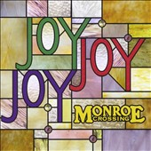 Monroe Crossing: Joy Joy Joy