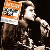 Johnny Cash: Setlist: The Very Best of Johnny Cash Live