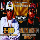 Slim Thug/Z-Ro: King of the Ghetto Vs Boss of All Bosses [PA] [Digipak]