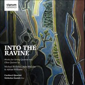 'Into the Ravine' - Berkeley: Oboe Quintet; McCabe: Quartet no 7; Adrian Williams: Quartet no 4 / Carducci Quartet