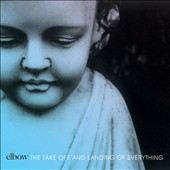 Elbow: The Take Off and Landing of Everything [3/11] *