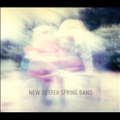 New Better Spring Band: New Better Spring Band [Digipak]