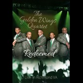 The Golden Wings Quartet: Redeemed: Live In Richmond, VA