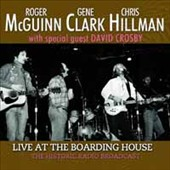 McGuinn, Clark & Hillman: Live at the Boarding House: The Historic Radio Broadcast *