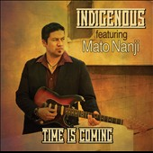 Mato Nanji/Indigenous: Time Is Coming