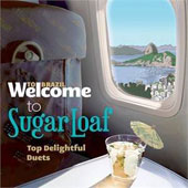 Various Artists: Welcome To the Sugar Loaf: Top Delightful Duets