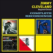 Jimmy Cleveland: Complete Recordings *