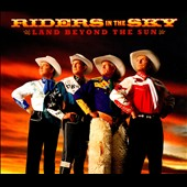Riders in the Sky: The  Land Beyond the Sun [Digipak]