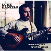 Luke Daniels: What's Here What's Gone