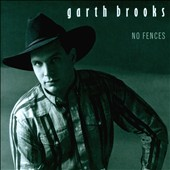 Garth Brooks: No Fences
