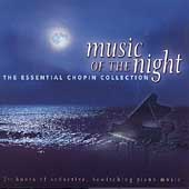 Music of the Night - The Essential Chopin Collection