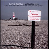 David Gorton (b.1978):' Orfordness' - Chamber & Piano Works / Zubin Kanga, piano; Christopher Redgate, oboe ; Neil Heyde, cello; Kreutzer Quartet et al.