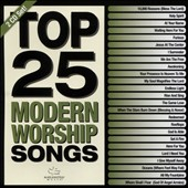 Various Artists: Top 25 Modern Worship Songs