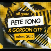 Various Artists: All Gone Pete Tong & Gorgon City Miami 2015