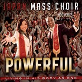 Japan Mass Choir: Powerful