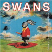Swans: White Light from the Mouth of Infinity [Digipak]