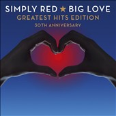 Simply Red: Big Love [30th Anniversary Greatest Hits Edition]