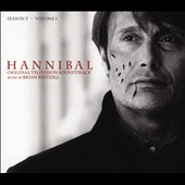 Brian Reitzell: Hannibal: Season 3, Vol. 1 [Original Television Soundtrack] [Digipak]