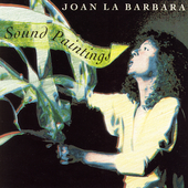 Joan LaBarbara: Sound Paintings