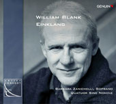 William Blank (b.1957): Einklang (Harmony) / Barbara Zanichelli, soprano; Quartet Sine Nomine
