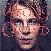 Tom Odell: Wrong Crowd [Bonus Tracks]