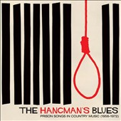 Various Artists: Hangman's Blues: Prison Songs in Country