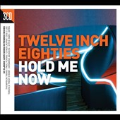 Various Artists: Twelve Inch Eighties: Hold Me Now