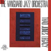 The Vanguard Jazz Orchestra: Thad Jones Legacy