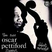 Oscar Pettiford: The New Oscar Pettiford Sextet