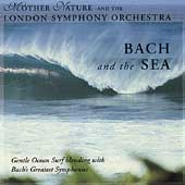 Bach and the Sea - London Symphony Orchestra