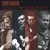 Patrick Street: Compendium: The Best of Patrick Street