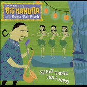 Big Kahuna and the Copa Cat Pack: Shake Those Hula Hips!