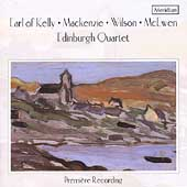 Earl of Kelly, Mackenzi, Wilson, McEwen / Edinburgh Quartet