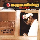 Ninjaman: Anything Test Dead: Reggae Anthology