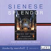 Sienese Splendor - Cavazzoni, Antico, et al / K. Marshall